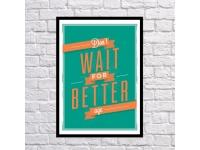 купить Постер Do Not Wait цена, отзывы