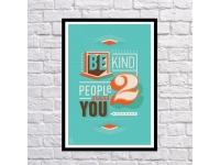 купить Постер Be Kind to People цена, отзывы