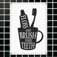 Табличка интерьерная металлическая Floss and brush your teeth
