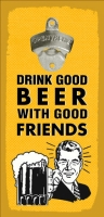 Открывалка бутылок на стену Drink good beer with good friends